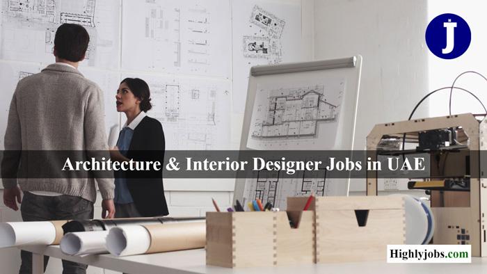 Architecture Interior Design Jobs In Dubai Uae Offering Good Salary January 2020