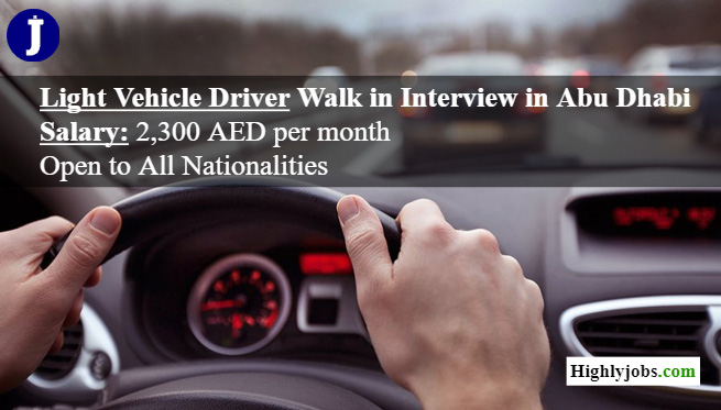 Light Vehicle Driver Walk in Interview in Abu Dhabi | Highlyjobs