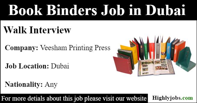 Walk Interview for Book Binders Job in Dubai | Highlyjobs