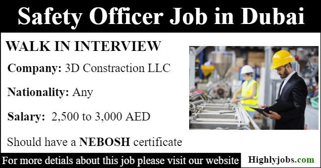 Walk in Interview for Safety Officer Job in Dubai | Highlyjobs