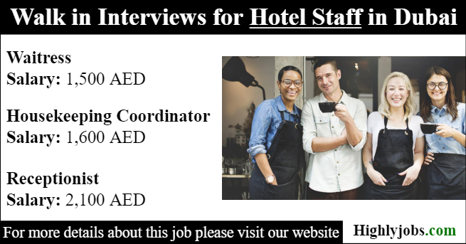 Walk In Interviews For Hotel Staff In Dubai Highlyjobs